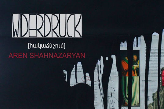 "Aren Shahnazaryan, ""Widerdruck [counter pressure]"", exhibition on the 14th of October"